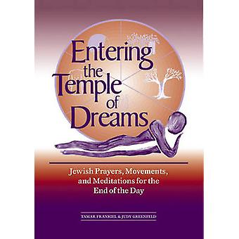 Entering the Temple of Dreams - Jewish Prayers - Movements - and Medit