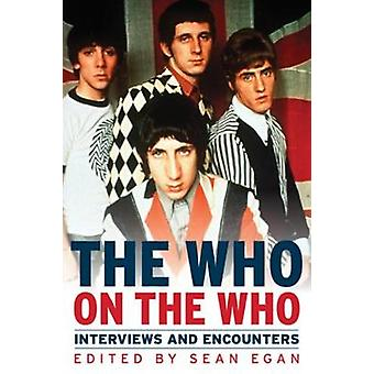 The Who on the Who - Interviews and Encounters by Sean Egan - 97816137