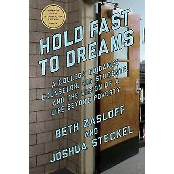 Hold Fast to Dreams - A College Guidance Counselor - His Students - an