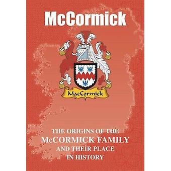 McCormick - The Origins of the McCormick Family and Their Place in His