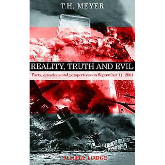 Reality - Truth and Evil - Facts - Questions and Perspectives on Septe