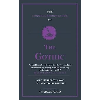 The Connell Short Guide to the Gothic by The Connell Short Guide to t