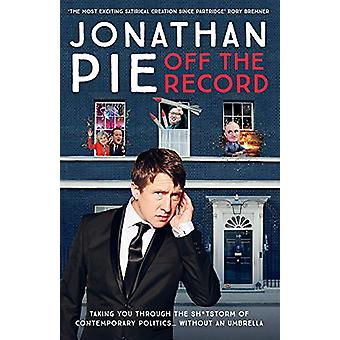 Jonathan Pie - Off The Record by Jonathan Pie - 9781911600596 Book