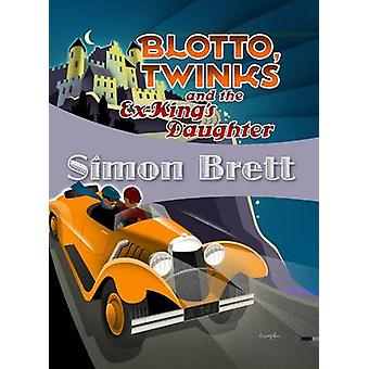 Blotto - Twinks and the Ex-King's Daughter by Simon Brett - 978193460