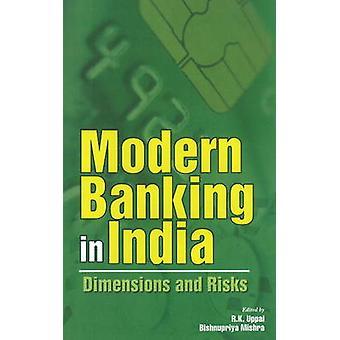 Modern Banking in India - Dimensions & Risks by R. K. Uppal - Bishnupr