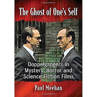 The Ghost of One's Self: Doppelgangers in Mystery, Horror and Science Fiction Films