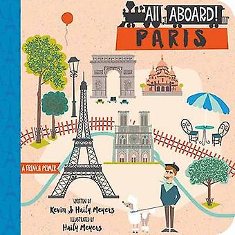 All Aboard Paris A French Primer by Kevin Meyers & Illustrated by Haily Meyers