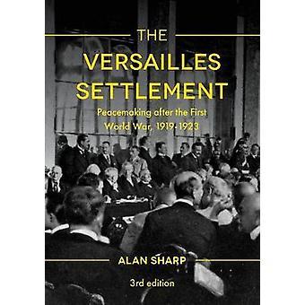 The Versailles Settlement - Peacemaking after the First World War - 19
