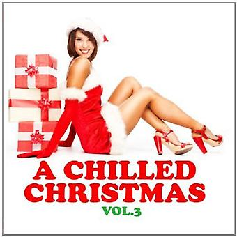 Chilled Christmas - Vol. 3-Chilled Christmas [CD] USA import