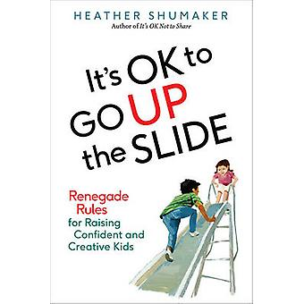 Its Ok to Go Up the Slide by Heather Shumaker
