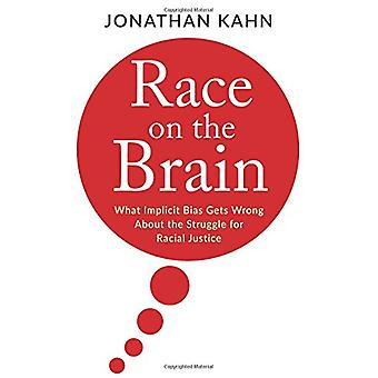 Race on the Brain - Racism - Implicit Bias - and Social Justice by Jon