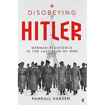 ヒトラー - 蘭によって第二次世界大戦の最後の年のドイツの抵抗に背いた