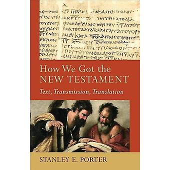 How We Got the New Testament by Stanley Porter - 9780801048715 Book