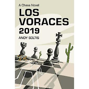 Los Voraces 2019 - A Chess Novel by Andy Soltis - 9780786416370 Book