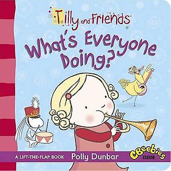 Tilly og venner - hvad er alle gør? af Polly Dunbar - 978140635