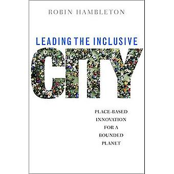 Leading the Inclusive City - Place-Based Innovation for a Bounded Plan