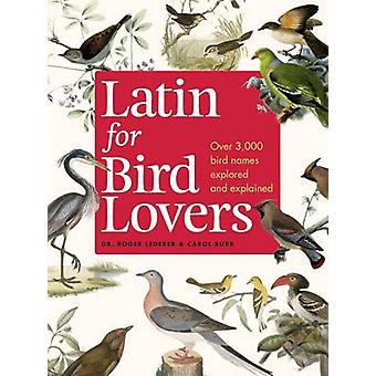 Latin for Bird Lovers - Over 3 -000 bird names explored and explained