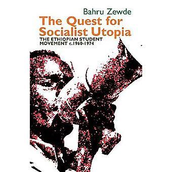 The Quest for Socialist Utopia - The Ethiopian Student Movement - c. 1