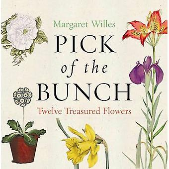 Pick of the Bunch - The Story of Twelve Treasured Flowers by Margaret