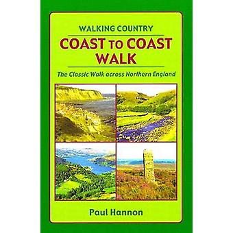 Coast to Coast Walk - The Classic Walk Across Northern England (6th ed