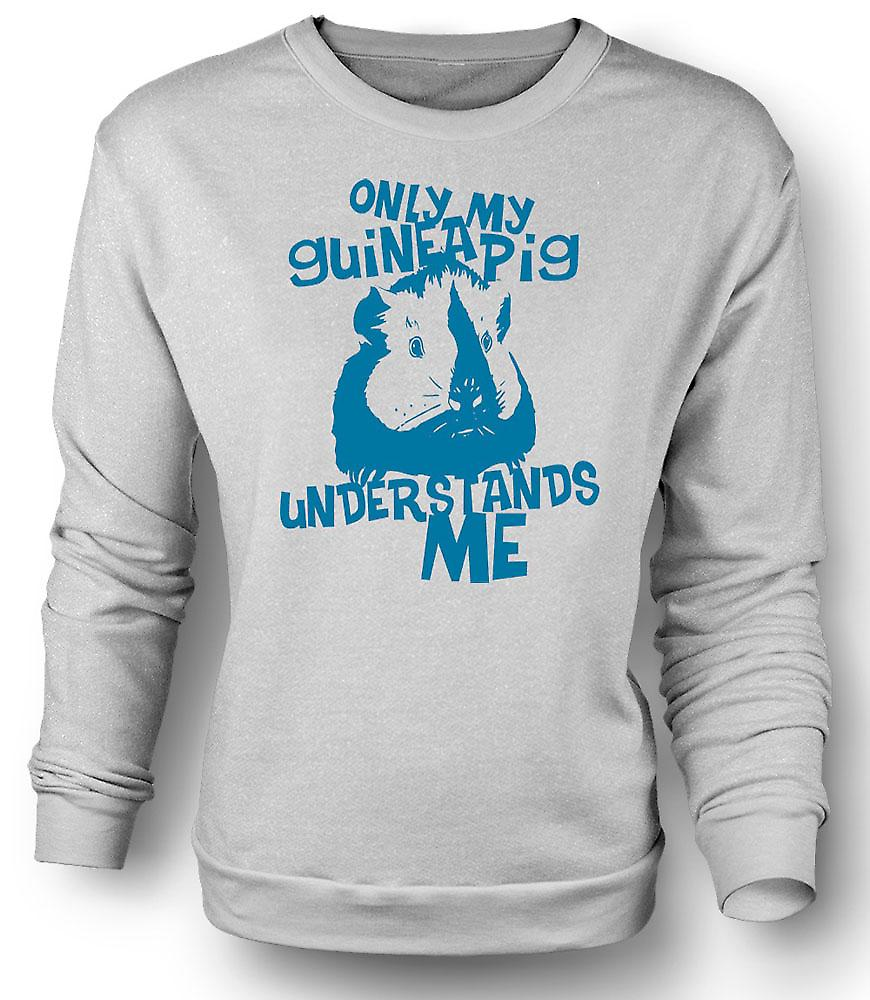 Mens Sweatshirt Only My Guinea Pig Understands Me