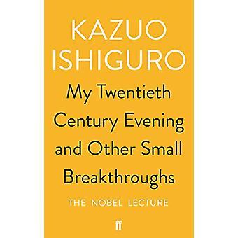 Wykład laureata nagrody Nobla przez Kazuo Ishiguro - 9780571346547 książki