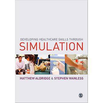 Desarrollo de habilidades sanitarias a través de la simulación por Matthew Aldridge