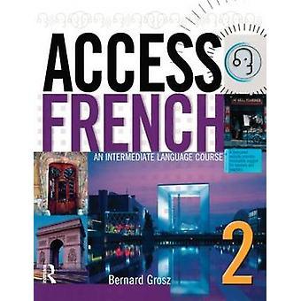 Adgang til franske 2 - en mellemliggende sprogkursus af Bernard Grosz - 9