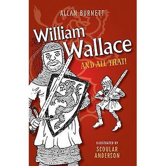 William Wallace et tout ça par Alan Burnett - Scoular Anderson - 978