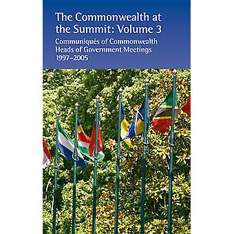 The Commonwealth at the Summit - Communiques of Commonwealth Heads of