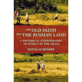 Den gamla tron och den ryska mark - en historisk Ethnography av etik