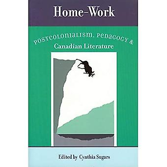 Hem-arbete: Postkolonialism, pedagogik och kanadensisk litteratur