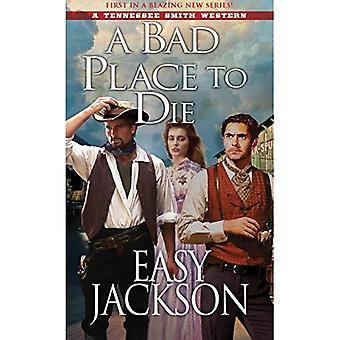 Um lugar ruim para morrer (um Western de Smith do Tennessee)