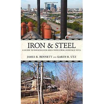 Iron & Steel: A Guide to Birmingham Area Industrial Heritage Sites (Alabama, the Forge of History)