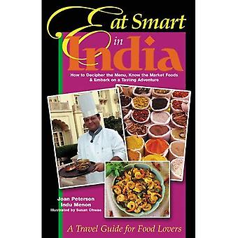 Eat Smart in India: How to Decipher the Menu, Know the Market Foods and Embark on a Tasting Adventure (Eat Smart in India)