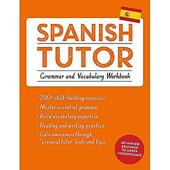 Spanish Tutor: Grammar and Vocabulary Workbook (Learn Spanish with Teach Yourself): Practise Spanish with Teach...