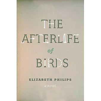 The Afterlife of Birds (Freehand Books)