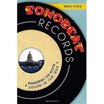 Sonobeat Records: Banbrytande Austin ljudet i 60