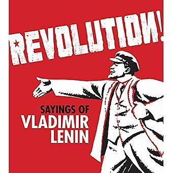 Revolution!: Sayings of Vladimir Lenin