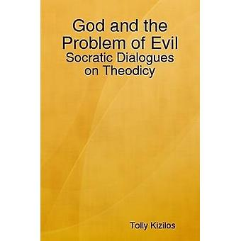 God and the Problem of Evil by Kizilos & Tolly