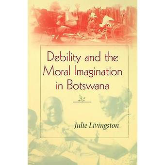 Debolezza e l'immaginazione morale in Botswana da Livingston & Julie