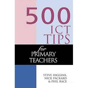 500 Ict Tips for Primary Teachers by Race & Phil