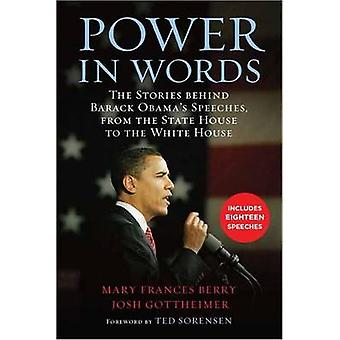 Power in Words The Stories behind Barack Obamas Speeches from the State House to the White House by Berry & Mary Frances