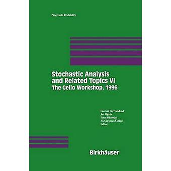Stochastic Analysis and Related Topics VI  Proceedings of the Sixth OsloSilivri Workshop Geilo 1996 by Decreusefond & Laurent
