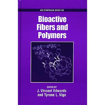 Bioactive Fibers and Polymers by Edwards & J. Vincent