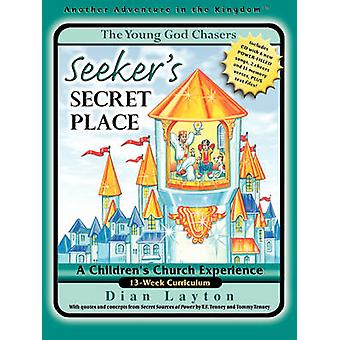 The Young God Chasers Seekers Secret Place by Layton & Dian