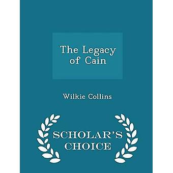 The Legacy of Cain  Scholars Choice Edition by Collins & Wilkie