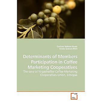 Determinants of Members Participation in             Coffee Marketing Cooperatives by Abate & Gashaw Tadesse