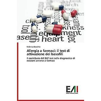 Allergia a farmaci il test di attivazione dei basofili by Bocchio Federica
