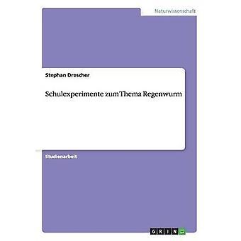 Schulexperimente zum Thema Regenwurm by Drescher & Stephan